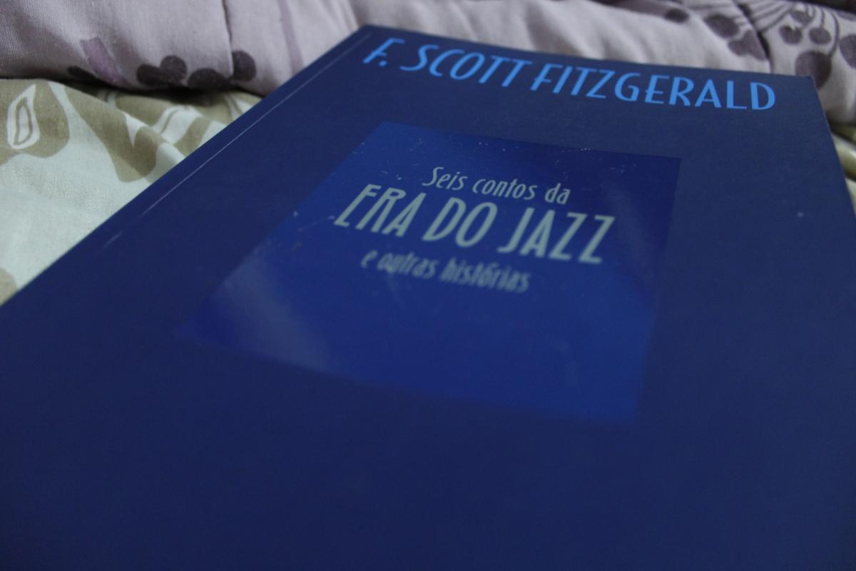 Seis Contos da Era do Jazz e Outras Histórias - F. Scott Fitzgerald